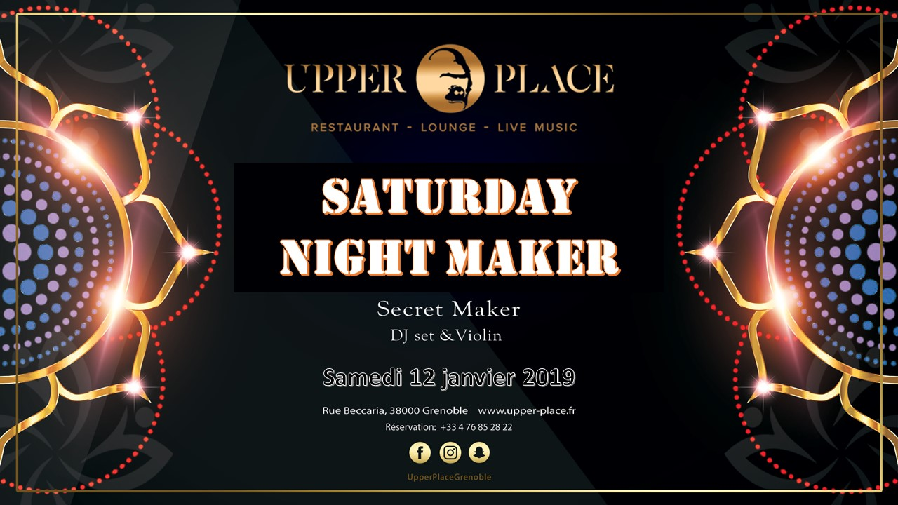 Saturday Night Maker – Samedi 12 janvier 2019