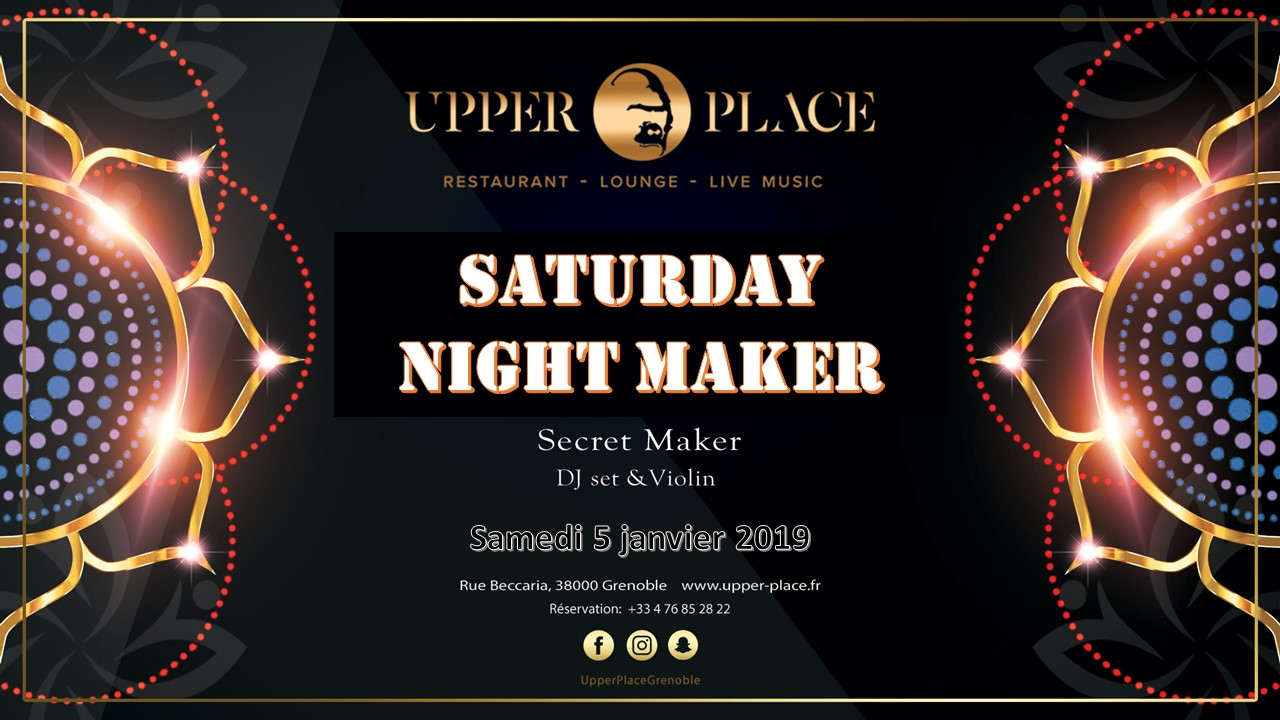 Saturday Night Maker – Samedi 5 janvier 2019